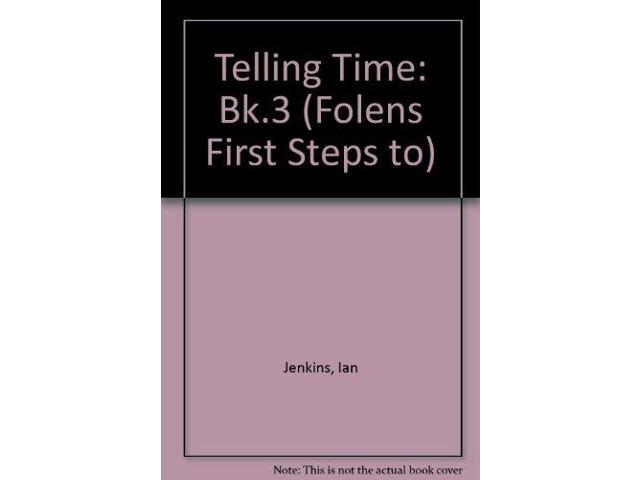 Telling Time: Bk.3 (Folens First Steps to)