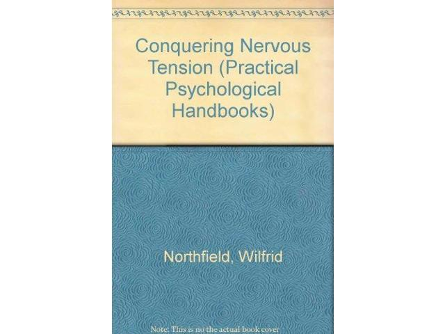 Conquering Nervous Tension (Practical Psychological Handbooks)