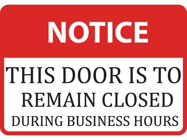 Notice This Door To Remain Closed During Business Hours Sign - 2 Pack