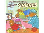 The Berenstain Bears and the Trouble With Chores Berenstain Bears