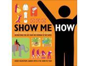 Show Me How Fagerstrom, Derek/ Smith, Lauren