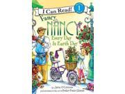 Fancy Nancy Every Day Is Earth Day I Can Read. Level 1