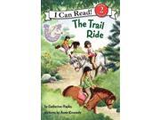 The Trail Ride I Can Read. Level 2 Hapka, Catherine/ Kennedy, Anne (Illustrator)