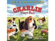 Charlie Plays Ball Charlie the Ranch Dog Drummond, Ree/ De Groat, Diane (Illustrator)
