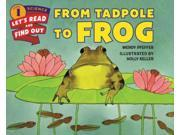 From Tadpole to Frog Let's-Read-and-Find-Out Science. Stage 1 Revised 9SIABHA57T5288
