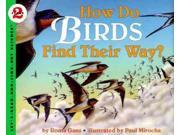 How Do Birds Find Their Way? Let'S-Read-And-Find-Out Science. Stage 2 Gans, Roma/ Mirocha, Paul (Illustrator)/ Mirocha, Paul