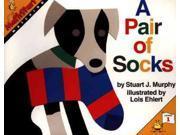 A Pair of Socks Mathstart Murphy, Stuart J./ Ehlert, Lois (Illustrator)