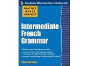 Intermediate French Grammar Practice Makes Perfect 9SIA9JS4A39640