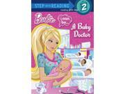 Barbie I Can Be... A Baby Doctor Step Into Reading. Step 2
