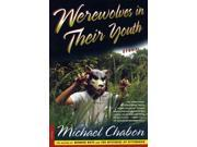 Werewolves in Their Youth Chabon, Michael