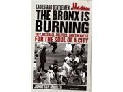 Ladies And Gentlemen, the Bronx Is Burning Reprint