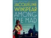Among the Mad Maisie Dobbs Reprint Winspear, Jacqueline
