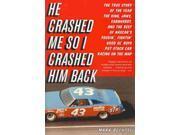 He Crashed Me So I Crashed Him Back Bechtel, Mark