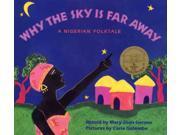 Why the Sky Is Far Away Gerson, Mary-Joan/ Golembe, Carla (Illustrator)
