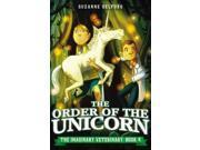 The Order of the Unicorn Imaginary Veterinary Selfors, Suzanne/ Santat, Dan (Illustrator)