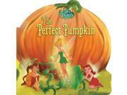 The Perfect Pumpkin Disney Fairies BRDBK Sisler, Celeste/ Disney Storybook Art Team (Illustrator)