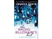 The Wrong Billionaire's Bed Billionaire Boys Club Reissue Binding: Paperback Publisher: Berkley Pub Group Publish Date: 2015/04/07 Synopsis: Thinking she is spending the weekend with billionaire Cade Archer, the man she has loved for years, Audrey Petty is faced with her worst nightmare when Cade's best friend, billionaire playboy Reese Durham, shows up instead, determined to prove that he is the one she needs, not Cade