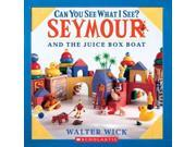 Can You See What I See? Seymour and the Juice Box Boat Can You See What I See? 9SIAA9C3WR8668