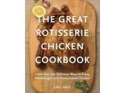 The Great Rotisserie Chicken Cookbook 9SIA9UT3Y97857