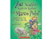 You Wouldn't Want to Explore With Marco Polo! You Wouldn't Want to...