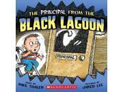 The Principal from the Black Lagoon Black Lagoon Adventures Thaler, Mike/ Lee, Jared D. (Illustrator)