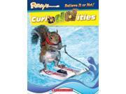 Ripley's Believe It Or Not! Curioddities Ripley's Believe It or Not! Scholastic Inc. (Corporate Author)