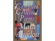 The Complete Collected Poems of Maya Angelou  1 edition  Maya Angelou
