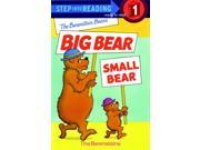 The Berenstain Bears Big Bear, Small Bear The Berenstain Bears: Step into Reading 1 9SIADE46215337