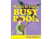The Wiggle & Giggle Busy Book Kuffner, Trish
