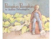Pumpkin Pumpkin Reprint Titherington, Jeanne