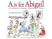 A Is for Abigail Cheney, Lynne V./ Preiss-Glasser, Robin (Illustrator)