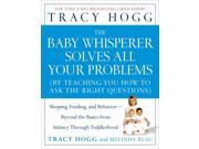 The Baby Whisperer Solves All Your Problems Reprint Hogg, Tracy/ Blau, Melinda