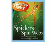 I Wonder Why Spiders Spin Webs I Wonder Why Reprint 9SIA9UT3XU6867
