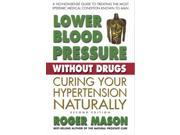 Lower Blood Pressure without Drugs 2 Mason, Roger