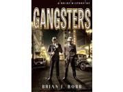 A Brief History of Gangsters Robb, Brian J.