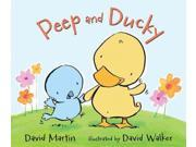 Peep and Ducky Martin, David/ Walker, David (Illustrator)