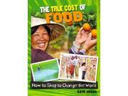 The True Cost of Food Consumer Nation: How to Shop to Change the World 9SIAA9C3WR6522