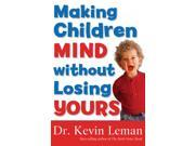 Making Children Mind Without Losing Yours 2