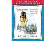 Sacajawea Women Who Broke the Rules