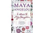 Letter to My Daughter  Trade Paperback Edition edition  Maya Angelou