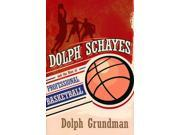 Dolph Schayes and the Rise of Professional Basketball Sports and Entertainment