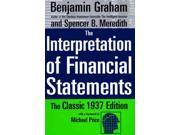 The Interpretation of Financial Statements Graham, Benjamin/ Meredith, Spencer B.