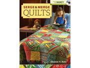 Serge & Merge Quilts PAP/DVD Rotz, Sharon V.