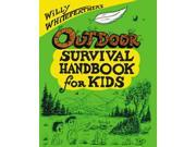 Willy Whitefeather's Outdoor Survival Handbook for Kids Whitefeather, Willy