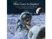 Max Goes to Jupiter Science Adventures With Max the Dog 9SIA9UT3XU9554