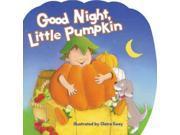 Good Night, Little Pumpkin BRDBK Nelson, Thomas (Corporate Author)/ Keay, Claire (Illustrator)