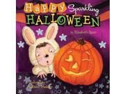 Happy Sparkling Halloween Sparkling Stories BRDBK Spurr, Elizabeth/ Madden, Colleen (Illustrator)