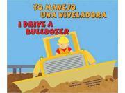 Yo manejo una niveladora / I Drive a Bulldozer Vehiculos de trabajo / Working Wheels Bilingual