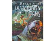 The Battle of the Olympians and the Titans Greek Myths Meister, Cari/ Pellegrino, Richard (Illustrator)