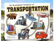 An Illustrated Timeline of Transportation Visual Timelines in History Spengler, Kremena T./ Doty, Eldon (Illustrator)